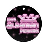 100% Albanian Princess Ornament (Round)