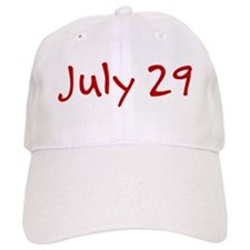 """July 29"" printed on a Baseball Cap"