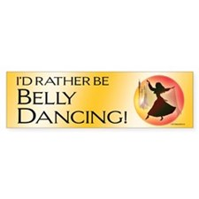rather be belly dancing Bumper Car Sticker