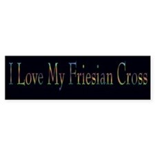 I Love My Friesian Cross Bumper Bumper Sticker