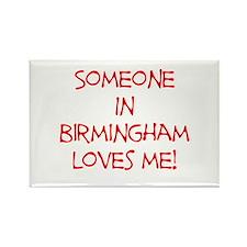 Someone In Birmingham Loves Me! Rectangle Magnet