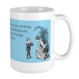 Birthday Overshadowed Ceramic Mugs