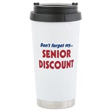 """Don't Forget My Senior Discount"" Ceramic Travel M"