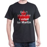 I voted for Martin Black T-Shirt