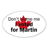 I voted for Martin Oval Bumper Stickers