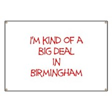 I'm Kind of A Big Deal In Birmingham Banner