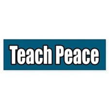 Teach Peace Bumper Bumper Sticker