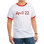 April 22 Ringer T