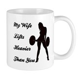 My Wife Lifts more than you Small Mugs