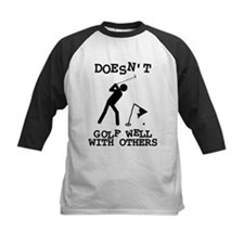 Doesn't Golf Well With Others Tee