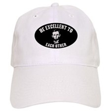 Be Excellent Baseball Cap