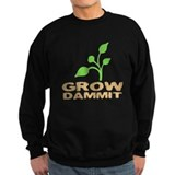Grow Dammit Sweatshirt