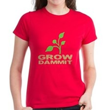 Grow Dammit Tee