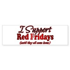 I support Red Fridays Bumper Sticker