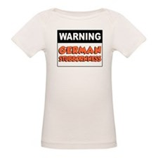 Warning German Stubbornness Tee