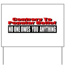 No One Owes You Anything Yard Sign