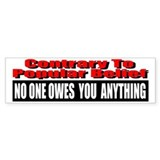 No One Owes You Anything Bumper Sticker