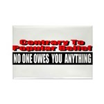 No One Owes You Anything Rectangle Magnet (10 pack