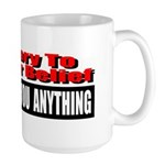 No One Owes You Anything Large Mug