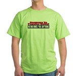 No One Owes You Anything Green T-Shirt