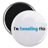 """I'm tweeting this"" Magnet"