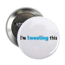 """I'm tweeting this"" 2.25"" Button"