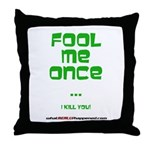 Fool Me Once Throw Pillow