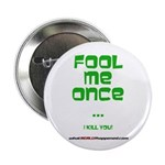 "Fool Me Once 2.25"" Button"