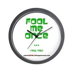 Fool Me Once Wall Clock