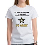 Army - Brother-in-law Serving Women's T-Shirt