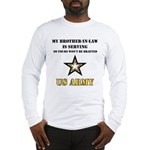 Army - Brother-in-law Serving Long Sleeve T-Shirt