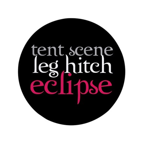 "Tent Scene, Leg Hitch, Eclipse 3.5"" Button"
