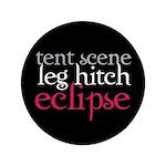 """Tent Scene, Leg Hitch, Eclipse 3.5"""" Button"""
