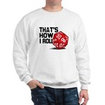 That's How I Roll Sweatshirt