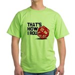 That's How I Roll Green T-Shirt