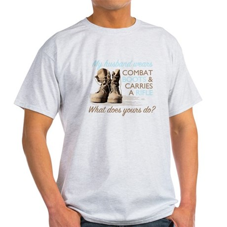 My Husband Wears Combat Boots Light T-Shirt