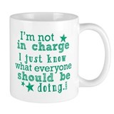 I'm Not In Charge... Coffee Mug