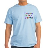 I'm Going to be a Daddy T-Shirt