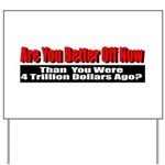 Are You Better Off Now Yard Sign