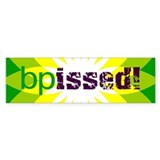 BPissed! Bumper Sticker