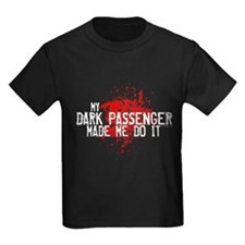 Dark Passenger Made Me Do It T