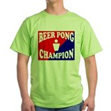 BEER PONG CHAMPION SHIRT FOR  T-Shirt