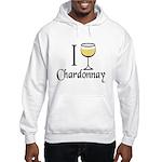 I Drink Chardonnay Hooded Sweatshirt