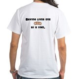 Saving lives... Shirt