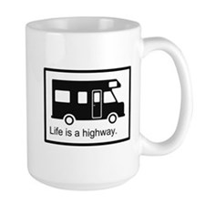 """Life is a highway."" RV Mug"