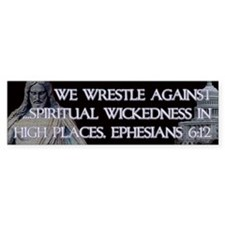 Ephesians 6:12 Bumper Sticker