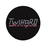 "Twihard with a Vengeance 3.5"" Button (100 pack)"