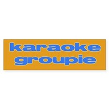 Karaoke Groupie Bumpersticker