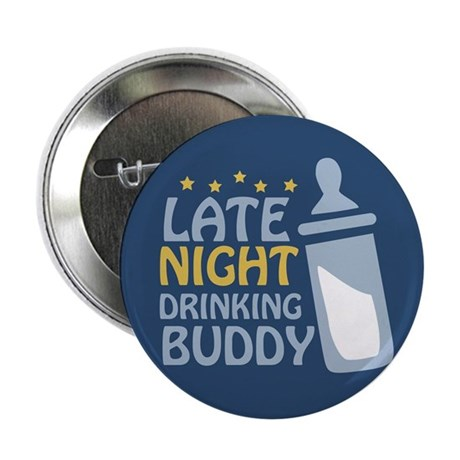 "Late Night Drinking Buddy 2.25"" Button (10 pack)"