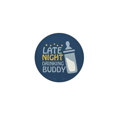 Late Night Drinking Buddy Mini Button